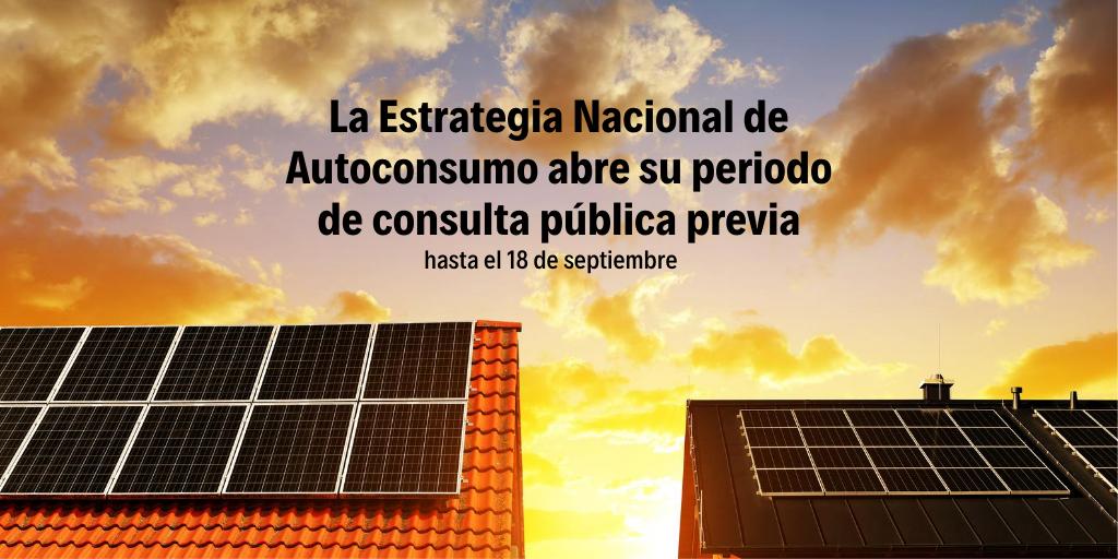 Autoconsumo renovable: Se abre la consulta pública previa de la Estrategia Nacional: Ya te puedes informar y enviar tus alegaciones